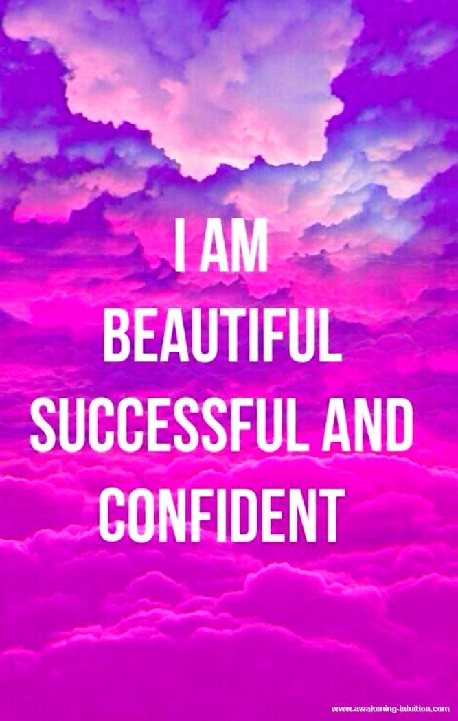 I AM BEAUTIFUL SUCESS AND CONFIDENT