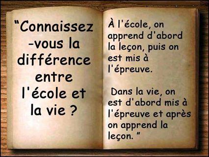 CONNAISSEZ-VOUS LA DIFFERENCE ENTRE L'ECOLE ET LA VIE...
