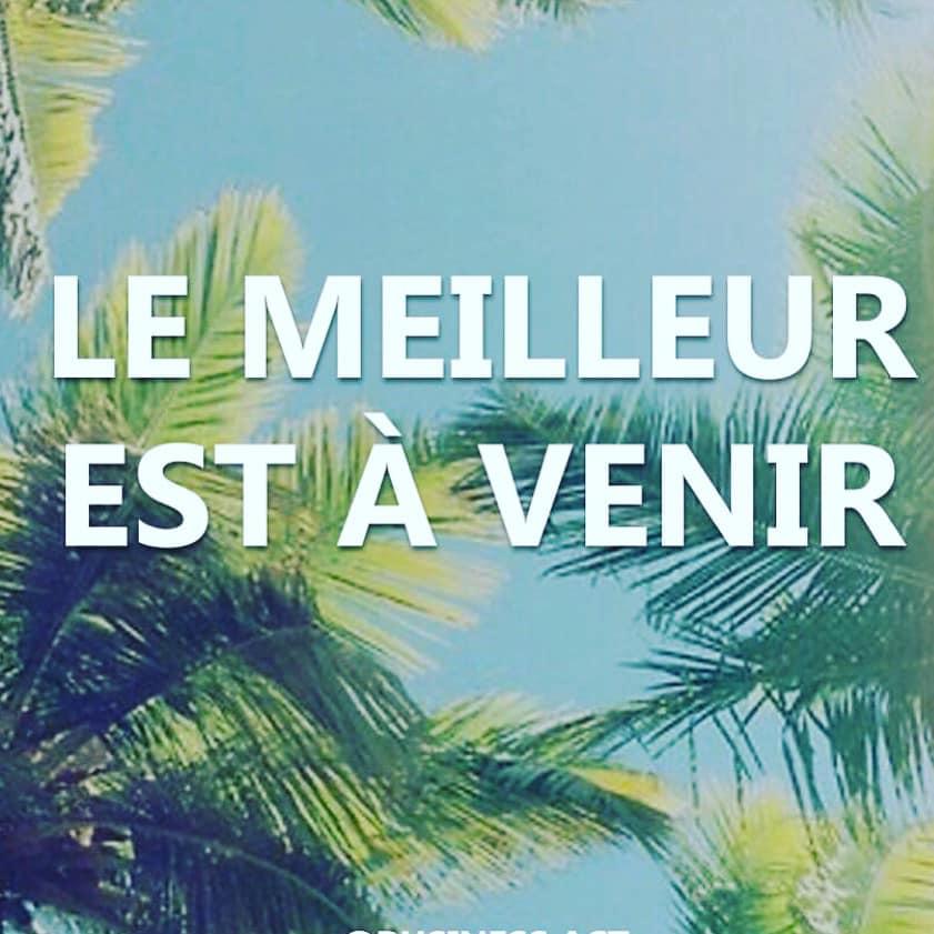 LE MEILLEUR EST A VENIR