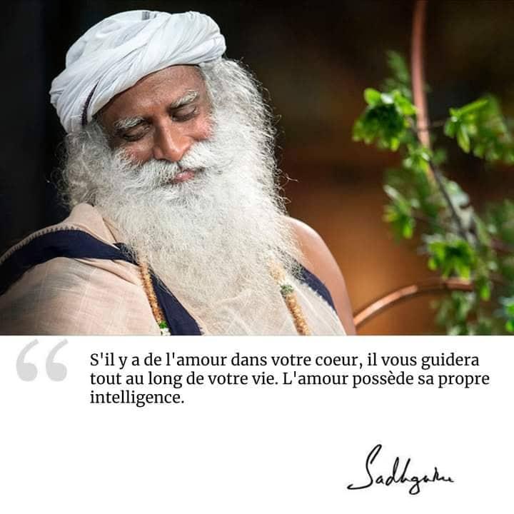 L'amour est le fondement du monde, elle a sa propre intélligence…